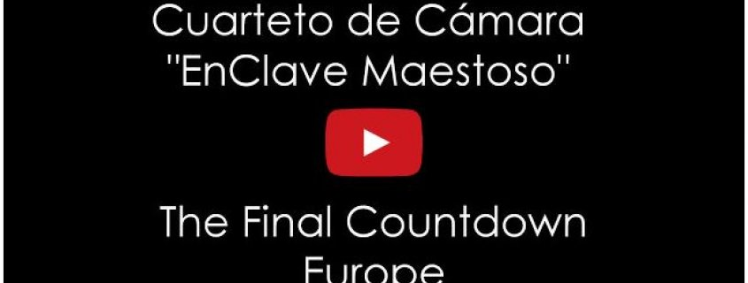 The Final Countdown de Europe por el Cuarteto de Cámara EnClave Maestoso