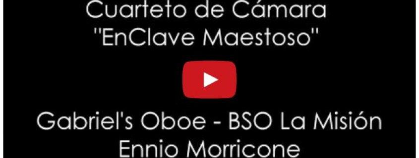 Gabriel's Oboe de la BSO de la Misión por el Cuarteto de Cámara EnClave Maestoso