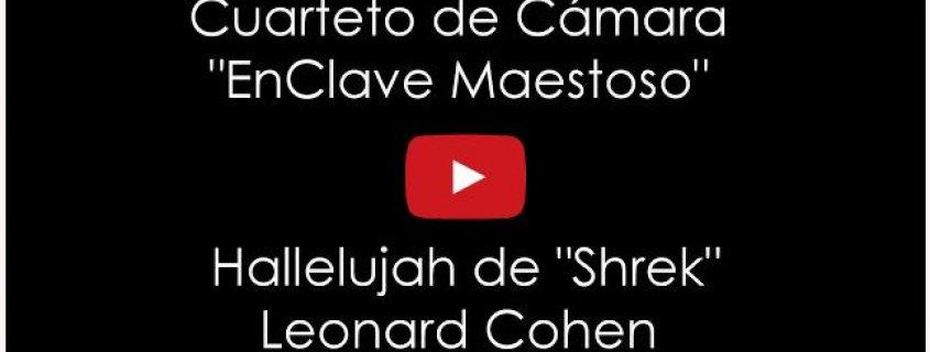 Hallelujah de Leonard Cohen BSO Shrek por el Cuarteto de Cámara EnClave Maestoso