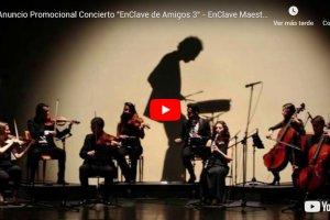 """Anuncio Promocional Concierto """"EnClave de Amigos 3"""" - EnClave Maestoso"""