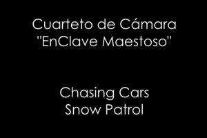 Chasing Cars de Snow Patrol por EnClave Maestoso